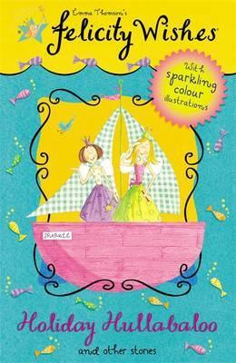 Felicity Wishes: Holiday Hullabaloo by Emma Thomson