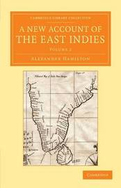 A A New Account of the East Indies 2 Volume Set A New Account of the East Indies: Volume 2 by Alexander Hamilton
