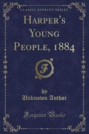 Harper's Young People, 1884 (Classic Reprint) by Unknown Author image