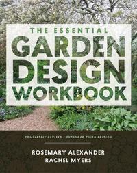The Essential Garden Design Workbook by Rosemary Alexander