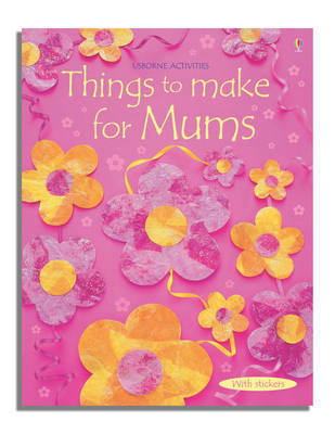 Things to Make for Mums by Fiona Watt image