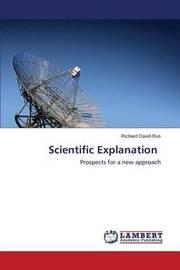 Scientific Explanation by David-Rus Richard