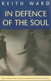 In Defence of the Soul by Keith Ward