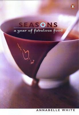 Seasons: a Year of Fabulous Food by Annabelle White image