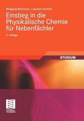 Einstieg in Die Physikalische Chemie Fur Nebenfachler by Wolfgang Bechmann image