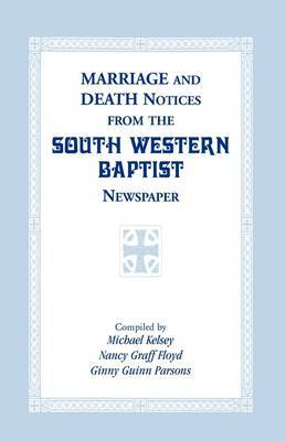 Marriage and Death Notices from the South Western Baptist Newspaper by Michael Kelsey, Bishop image