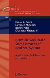 Neural Network-Based State Estimation of Nonlinear Systems by Heidar A. Talebi