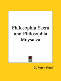 Philosophia Sacra and Philosophia Moysaica by Dr Robert Fludd image
