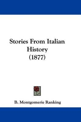 Stories from Italian History (1877) by B Montgomerie Ranking image