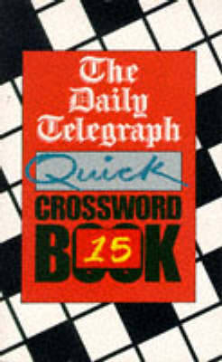 The Daily Telegraph Quick Crossword Book 15 by Telegraph Group Limited image