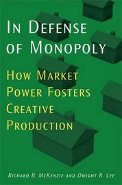 In Defense of Monopoly by Richard B McKenzie
