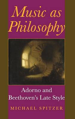 Music as Philosophy by Michael Spitzer
