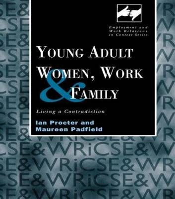 Young Adult Women, Work and Family by Maureen Padfield