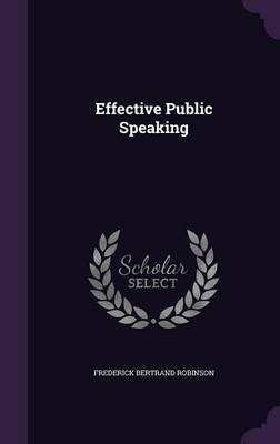 Effective Public Speaking by Frederick Bertrand Robinson image