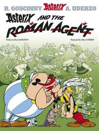 Asterix and the Roman Agent: Bk 15 by Rene Goscinny