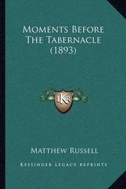 Moments Before the Tabernacle (1893) by Matthew Russell