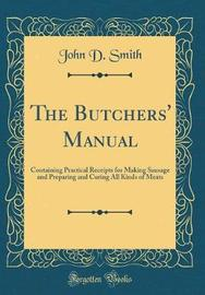 The Butchers' Manual by John D Smith image