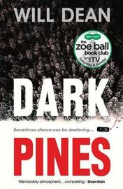Dark Pines: As seen on ITV in the Zoe Ball Book Club by Will Dean