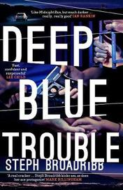 Deep Blue Trouble by Steph Broadribb image