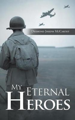 My Eternal Heroes by Desmond Joseph McCarthy