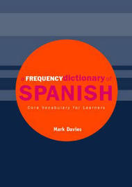 A Frequency Dictionary of Spanish by Mark Davies
