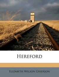 Hereford by Elizabeth Wilson Grierson