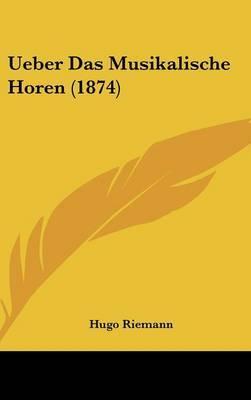 Ueber Das Musikalische Horen (1874) by Hugo Riemann image