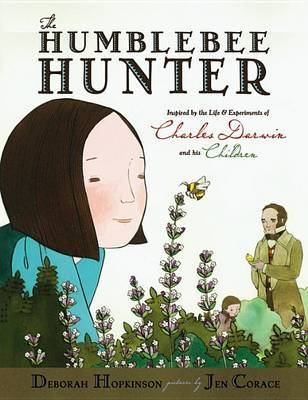 The Humblebee Hunter: Inspired by the Life & Experiments of Charles Darwin and His Children by Deborah Hopkinson image