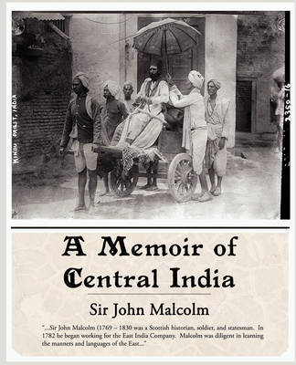 A Memoir of Central India by John Malcolm (Sir)