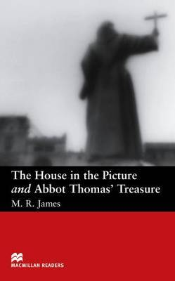 Macmillan Reader Level 2 House In the Picture and The Abbots Treasure Beginner Reader (A1) by M.R. James
