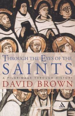 Through the Eyes of the Saints: A Pilgrimage Through History by David Brown image
