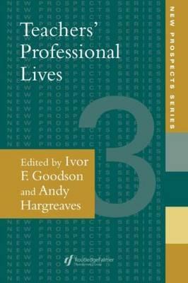 Teachers' Professional Lives by Ivor F. Goodson image