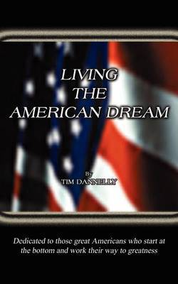 Living the American Dream by Tim Dannelly