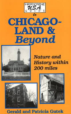 Hippocrene USA Guide to Chicagoland and Beyond by Gerald Lee Gutek