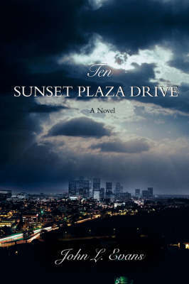 Ten Sunset Plaza Drive by John L Evans