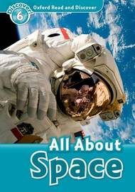 Oxford Read and Discover: Level 6: All About Space by Alex Raynham