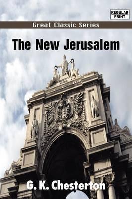 The New Jerusalem by G.K.Chesterton image