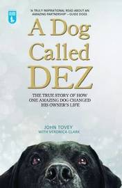 A Dog Called Dez by John Tovey