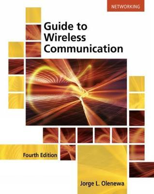 Guide to Wireless Communications by Jorge Olenewa