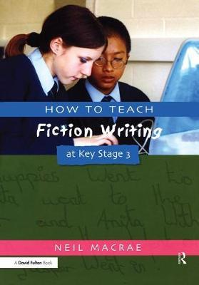 How to Teach Fiction Writing at Key Stage 3 by Pie Corbett