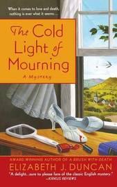 Cold Light of Mourning by Elizabeth J Duncan