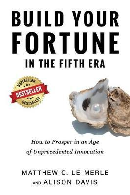 Build Your Fortune in the Fifth Era by Matthew C Le Merle