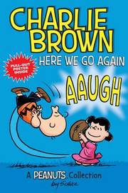 Charlie Brown: Here We Go Again (PEANUTS AMP! Series Book 7) by Charles M Schulz