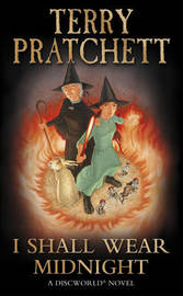 I Shall Wear Midnight (Discworld 38 - Tiffany Aching/The Witches) (UK Ed.) by Terry Pratchett