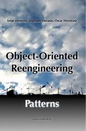 Object-Oriented Reengineering Patterns by Oscar M Nierstrasz