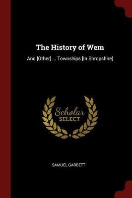 The History of Wem by Samuel Garbett image