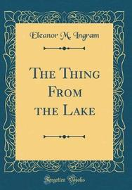 The Thing from the Lake (Classic Reprint) by Eleanor M. Ingram image