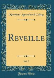Reveille, Vol. 2 (Classic Reprint) by Maryland Agricultural College image