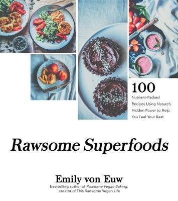 Rawsome Superfoods by Emily Von Euw image