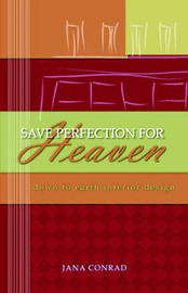 Save Perfection for Heaven by Jana Conrad image